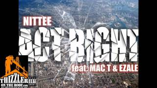 Nittee ft. Mac T., Ezale - Act Right [Bay Mix] [Thizzler.com]
