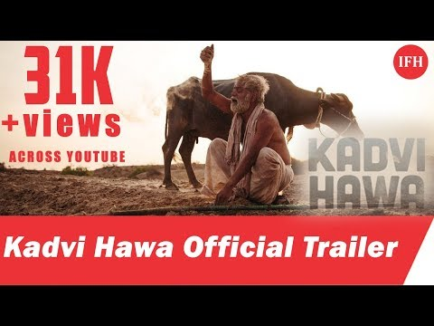 Kadvi Hawa Official Trailer | Sanjay Mishra | Ranvir | IFH