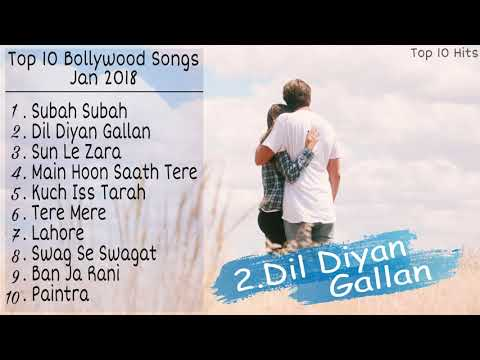 Top 10 Bollywood Songs Of January 2018  New & Latest Bollywood Songs Jukebox 2018