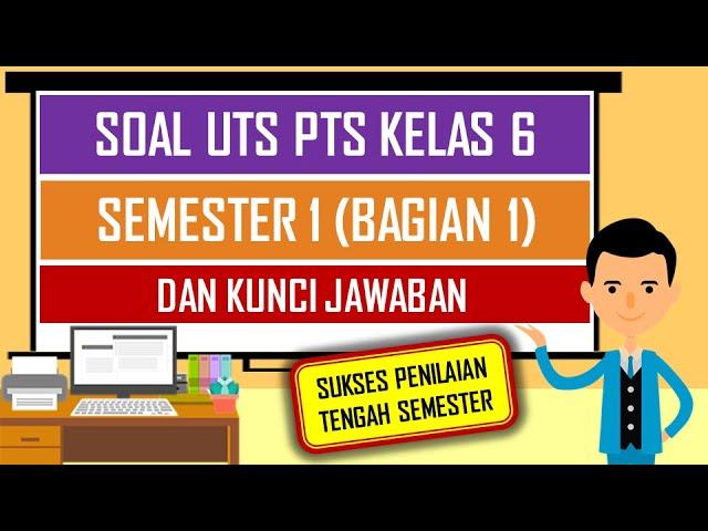 Soal Uts Pts Kelas 6 Semester 1 Bagian 1 Dan Kunci Jawaban Youtube