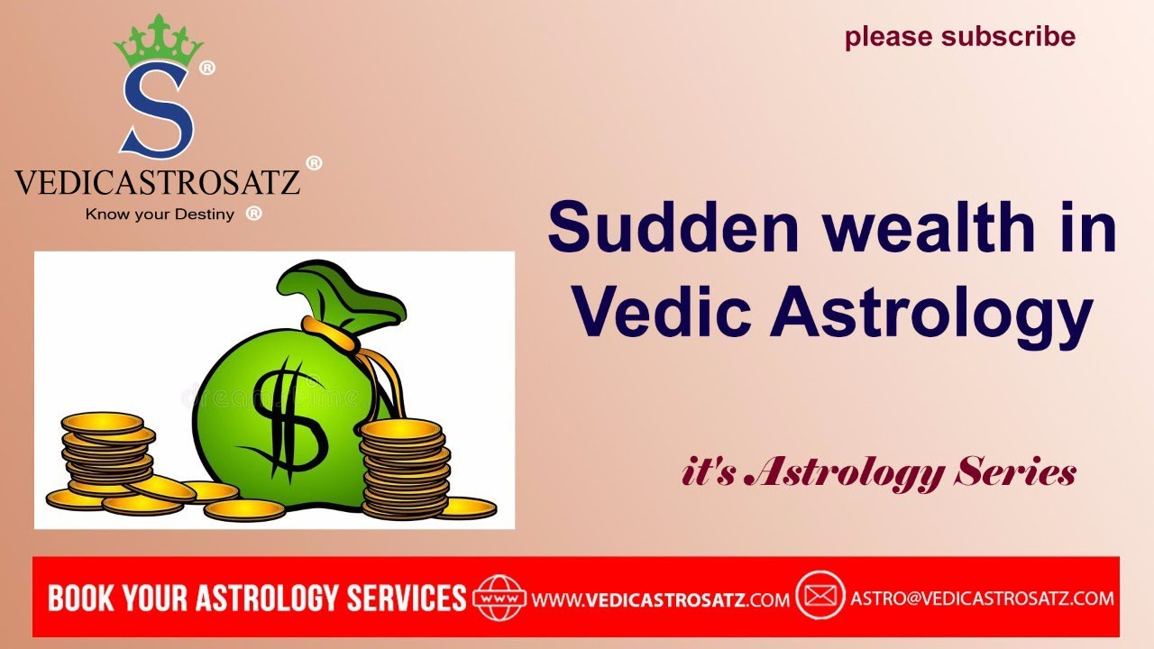 Sudden Wealth in Vedic Astrology(Secrets Revealed - Please Watch this  Video)!