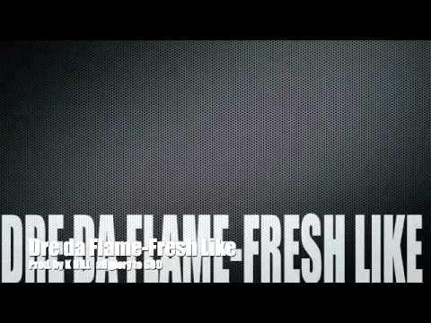 Dre Da Flame - Fresh Like (Dougie Song)