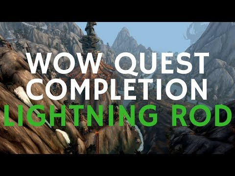 Lightning Rod | WoW Quest (Updated Version 2016)