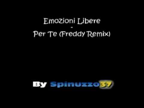 Emozioni Libere - Per Te (Freddy Remix)