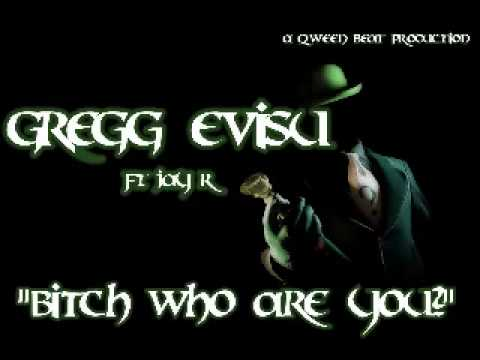 """Gregg Evisu Ft. Jay R - """"Bitch Who Are You?"""""""