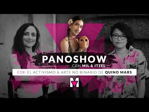 El Panoshow: El activismo & arte no binario de Quino Mars. 🏳️🌈 Con Mil e Itzel.