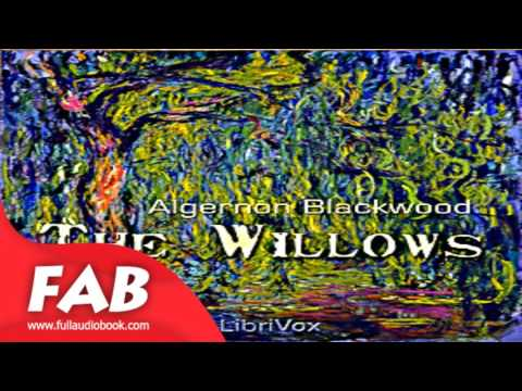 The Willows Full Audiobook by Algernon BLACKWOOD by Horror Audiobook