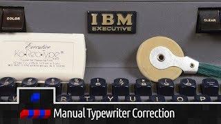 Typewriter Correction Methods: Pt2 Manually Correcting