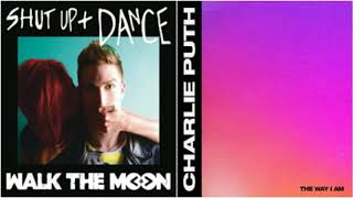 Download Lagu Shut Up, That's The Way I Am - Walk The Moon vs Charlie Puth (Mashup) Mp3