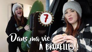 DANS MA VIE À BRUXELLES ! - VLOGMAS 7