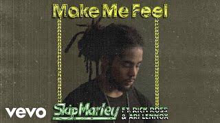 Skip Marley - Make Me Feel (Audio) ft. Rick Ross, Ari Lennox