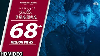 B PRAAK : Kalla Changa : Ninja | Jaani | Sukh Sanghera | New Punjabi Song 2019 | Punjabi Sad Songs