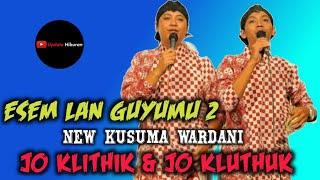 "Download Lagu Terbaru Jo Klithik Jo Kluthuk ~ ESEM LAN GUYUMU 2 ""Music_NEW KUSUMA WARDANI 2019 Mp3"