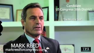 MARK REED   Candidate for 30th Congressional District   Interview
