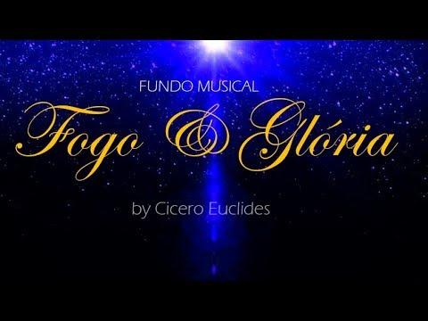 Fundo Musical Oração Pregação Fogo e Glória fundo suave by Cicero Euclides