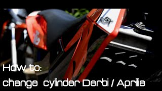 How to: change cylinder Derbi senda, Aprilia sx, Gilera tutorial.