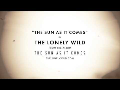 the lonely wild the sun as it comes