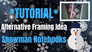 Baixar A Framing Alternative - Making Snowman Notebooks (+ Bonus Finishing Tips) - Tips and Tricks Series