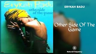 Erykah Badu - Other Side Of The Game (432Hz)