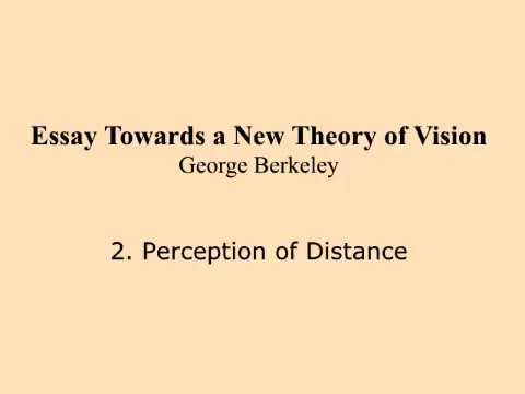 Theory of Vision George Berkeley 2 Perception of Distance
