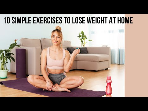 10 Simple Exercises To Lose Weight At Home For Men And Women