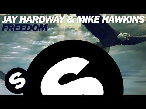 Jay Hardway & Mike Hawkins - Freedom (Original Mix)