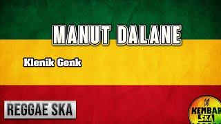 Manut Dalane - Klenik Genk X Ndarboy Genk Reggae SKA Version Cover by Engki Budi