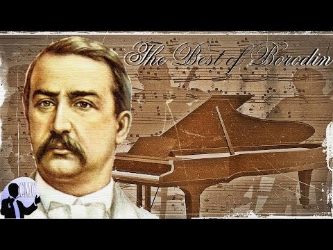The Best of Borodin: Borodins Greatest Works, Classical Music  Classical Music Compilation