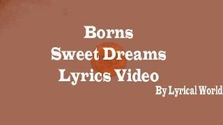 BØRNS - Sweet Dreams (Lyrics) || Lyrical World