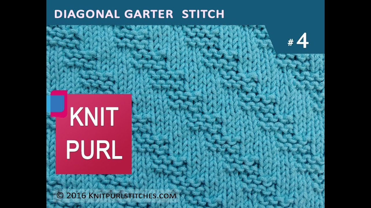 Easy Knitting Patterns Using Knit And Purl Stitches : KNIT PURL STITCHES #4: Diagonal Garter Stitch - YouTube