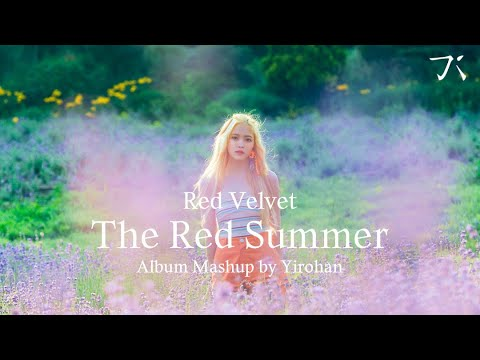 Red Velvet 레드벨벳 X Yirohan 이로한 - The Red Summer Mashup