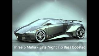Three 6 Mafia - Late Night Tip Bass Boosted