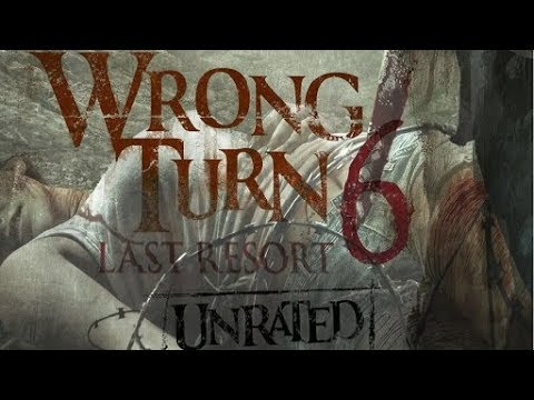 Wrong Turn 6 Last Resort Trail...