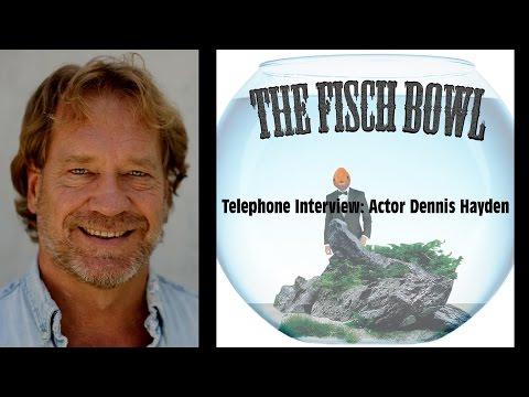 Telephone Interview: Actor Dennis Hayden