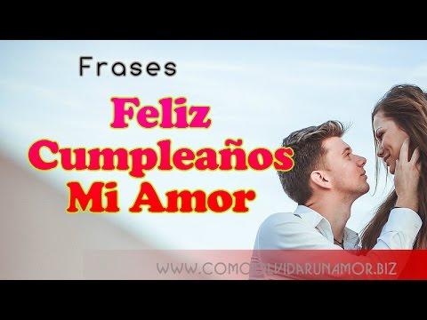 Feliz Cumpleanos Mi Amor Feliz Cumpleanos Mi Amor Te Amo Youtube