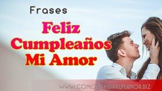 Feliz Cumpleaños Mi Amor - Feliz Cumpleaños Mi Amor Te Amo.