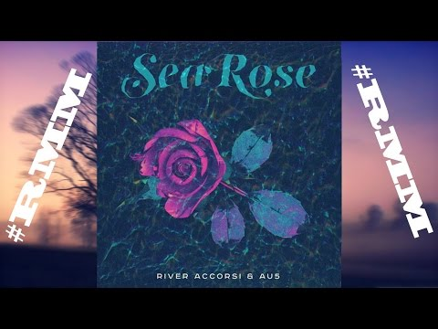 River Accorsi & Au5 - Sea Rose