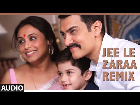 Jee Le Zaraa Talaash Remix Song (Audio)  | Aamir Khan, Rani Mukherjee, Kareena Kapoor