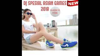Download lagu DJ SPESIAL ASIAN GAMES 2018 MP3