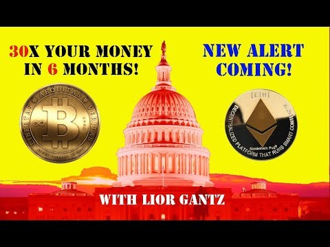 30X your money in 6 months... New alert coming! with Lior Gantz (bitcoin, ethereum, and more)