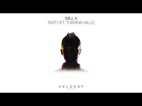 WILL K feat Thayana Valle - Tasty