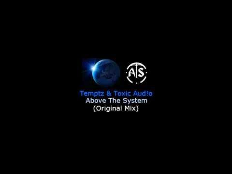 Temptz & Toxic Audio - Above The System (Orginal Mix)