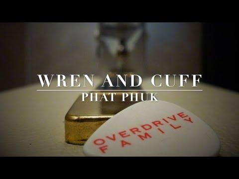 Wren And Cuff Phat Phuk