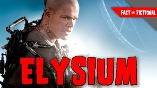 Elysium: Can We Build It? - Fact or Fictional
