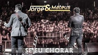 Baixar Jorge e Mateus - Se Eu Chorar - [Novo DVD Live in London] - (Clipe Oficial)