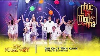 Gửi Chút Tình Xuân - Quang Vinh, Bảo Thy | Gala Nhạc Việt 9 - Chúc Tết Mọi Nhà (Official)