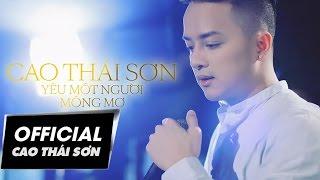 Cao Thái Sơn - Yêu Một Người Mộng Mơ #YMNMM (Official MV)