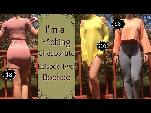 I'M A F*CKING CHEAPSKATE | Episode Two: Boohoo Steals