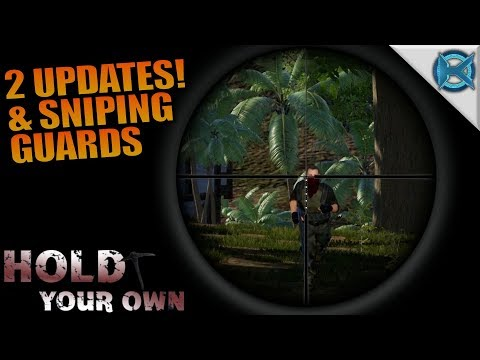 2 UPDATES & SNIPING GUARDS | Hold Your Own...