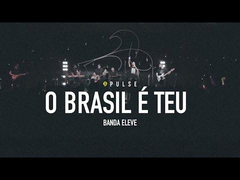 O Brasil é Teu - Eleve Music | Eleve Pulse